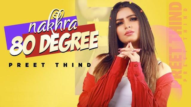 Nakhra 80 Degree Lyrics – Preet Thind