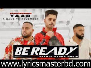 Be Ready Lyrics – Yaad