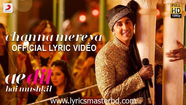 Channa Mereya - Lyric   Ae Dil Hai Mushkil   Arijit Singh