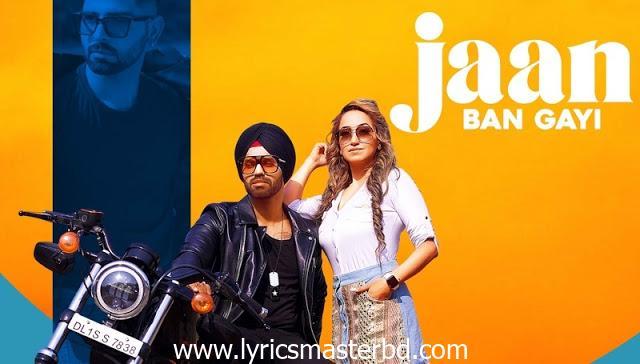 Jaan Ban Gayi Lyrics – Raahi Rana
