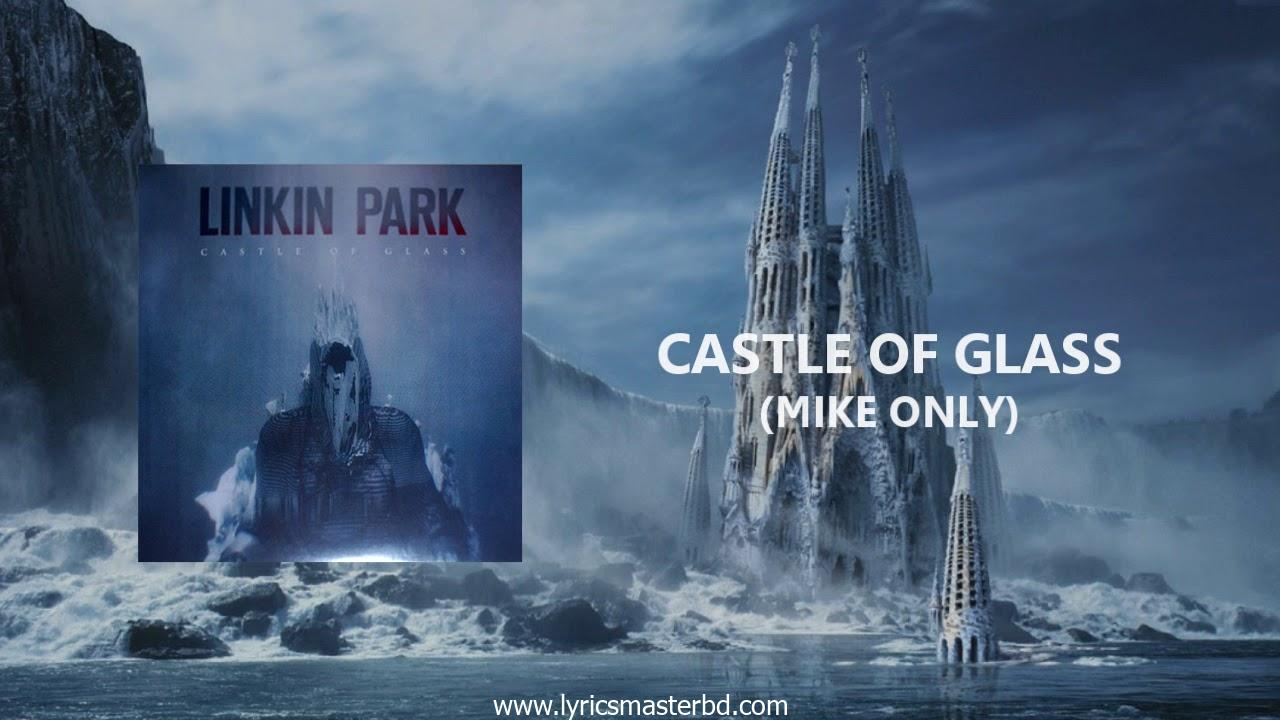 Castle Of Glass Lyrics – Linkin Park