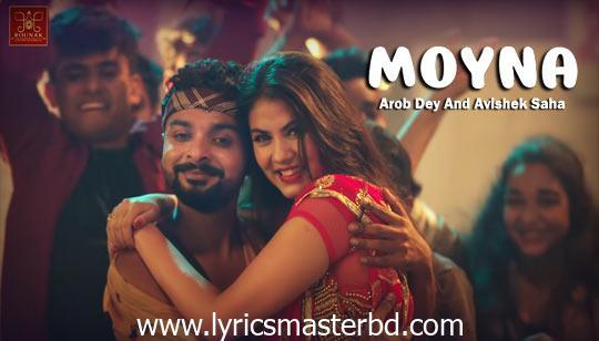 Moyna Song Lyrics (ময়না) Sayan   Rittika   Arob   Avishek